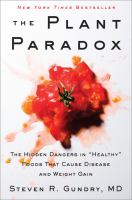 "Cover image for The plant paradox : the hidden dangers in ""healthy"" foods that cause disease and weight gain"