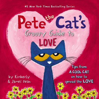 Cover image for Pete the Cat's groovy guide to love