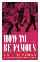 Cover image for How to be famous : a novel