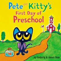 Cover image for Pete the Kitty's first day of preschool