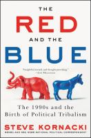 Cover image for The red and the blue : the 1990s and the birth of political tribalism