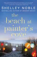 Cover image for The beach at Painter's Cove : a novel
