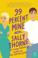 Cover image for 99 percent mine : a novel