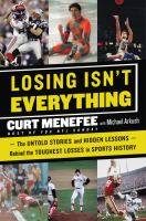 Cover image for Losing isn't everything : the untold stories and hidden lessons behind the toughest losses in sports history