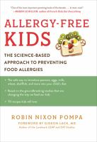 Cover image for Allergy-free kids : the science-based approach to preventing food allergies