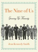 Cover image for The nine of us : growing up Kennedy