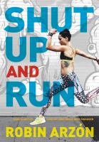 Cover image for Shut up and run : how to get up, lace up, and sweat with swagger