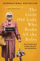 Cover image for The little old lady who broke all the rules : a novel