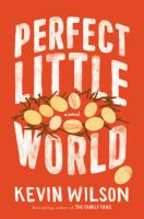 Cover image for Perfect little world : a novel
