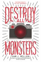 Cover image for Destroy all monsters : a novel