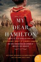 Cover image for My dear Hamilton : a novel of Eliza Schuyler Hamilton