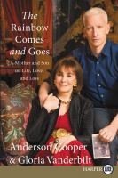 Cover image for The rainbow comes and goes : a mother and son on life, love, and loss