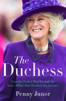 Cover image for The Duchess : Camilla Parker Bowles and the love affair that rocked the crown