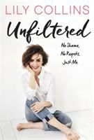 Cover image for Unfiltered : no shame, no regrets, just me