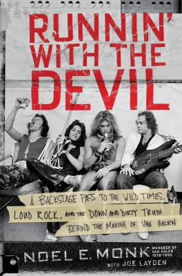 Cover image for Runnin' with the devil : a backstage pass to the wild times, loud rock, and the down and dirty truth behind the making of Van Halen