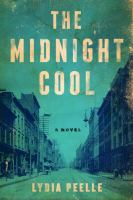 Cover image for The midnight cool : a novel