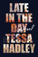 Cover image for Late in the day : a novel