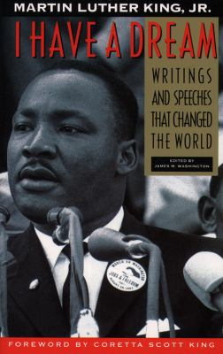 Cover image for I have a dream : writings and speeches that changed the world