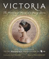 Cover image for Victoria : the heart and mind of a young queen : official companion to the Masterpiece presentation on PBS