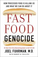Cover image for Fast food genocide : how processed food is killing us and what we can do about it