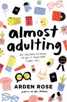 Cover image for Almost adulting : all you need to know to get it together (sort of)