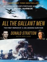 Cover image for All the gallant men : an American sailor's firsthand account of Pearl Harbor