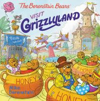 Cover image for The Berenstain Bears visit Grizzlyland