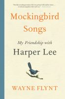 Cover image for Mockingbird songs : my friendship with Harper Lee