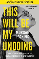 Cover image for This will be my undoing : living at the intersection of black, female, and feminist in (white) America