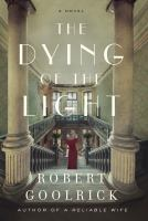 Cover image for The dying of the light : a novel