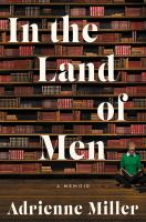 Cover image for In the land of men : a memoir