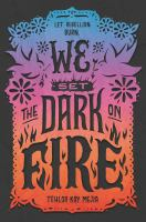 Cover image for We set the dark on fire
