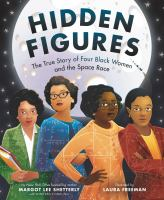 Cover image for Hidden figures : the true story of four black women and the space race