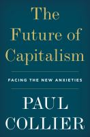 Cover image for The future of capitalism : facing the new anxieties