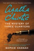 Cover image for The mystery of three quarters : the new Hercule Poirot mystery