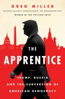 Cover image for The apprentice : Trump, Russia and the subversion of American democracy