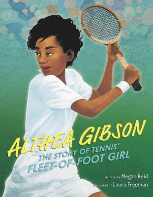 Cover image for Althea Gibson : the story of tennis' fleet-of-foot girl