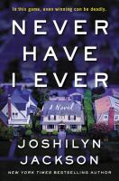 Cover image for Never have I ever : a novel