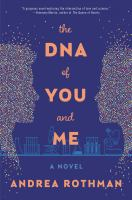 Cover image for The DNA of you and me : a novel