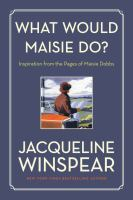 Cover image for What would Maisie do? : inspiration from the pages of Maisie Dobbs