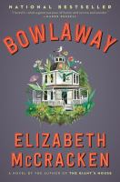 Cover image for Bowlaway : a novel