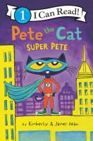 Cover image for Pete the cat : super Pete