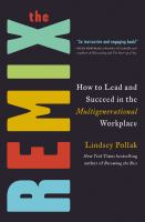 Cover image for The remix : how to lead and succeed in the multigenerational workplace