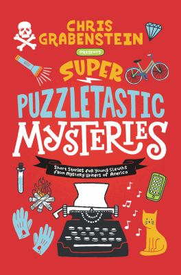 Cover image for Super puzzletastic mysteries : short stories for young sleuths from Mystery Writers of America.