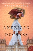 Cover image for American duchess : a novel of Consuelo Vanderbilt