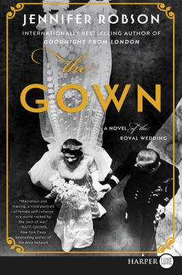Cover image for The gown : a novel of the royal wedding