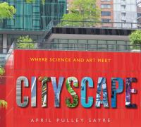 Cover image for Cityscape : where science and art meet