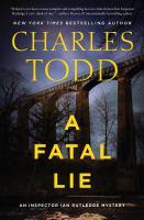 Cover image for A fatal lie : an Inspector Ian Rutledge mystery