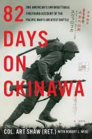 Cover image for 82 days on Okinawa : one American's unforgettable firsthand account of the Pacific war's greatest battle