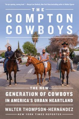Cover image for The Compton cowboys : the new generation of cowboys in America's urban heartland